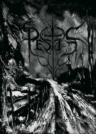 Pestis - We Are Made of Silence