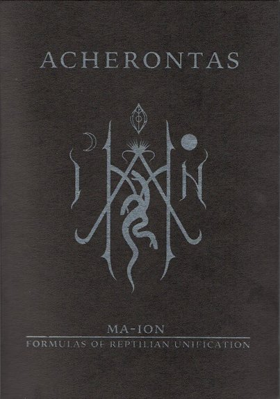 Acherontas - Ma​-​IoN (Formulas of Reptilian Unification)