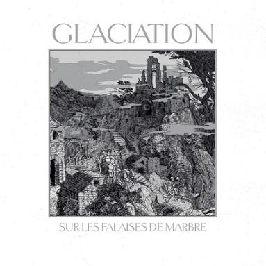 Glaciation - Sur les falaises de marbre