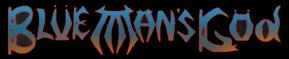 Blue Man's God - Logo