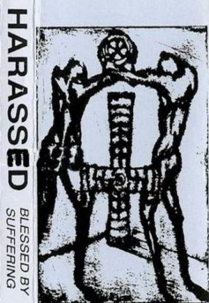 Harassed - Blessed by Suffering