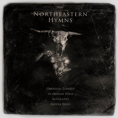 In Human Form / Autolatry / Obsidian Tongue / Infera Bruo - Northeastern Hymns