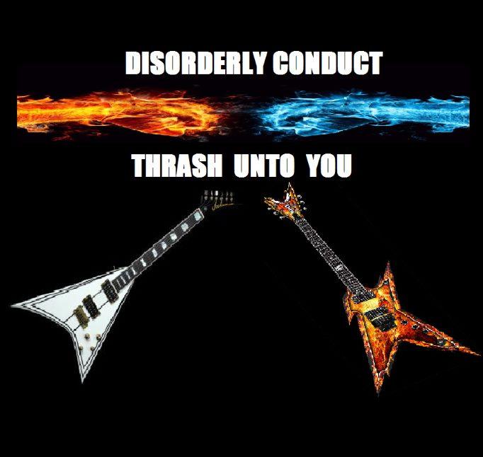 Disorderly Conduct - Thrash unto You