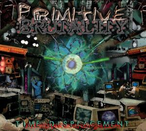 Primitive Brutality - Time Displacement