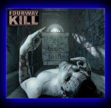 Fourwaykill - 24 Hours to Die