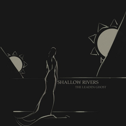 Shallow Rivers - The Leaden Ghost