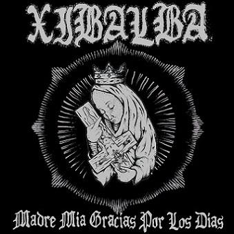Xibalba - Madre mía gracias por los días
