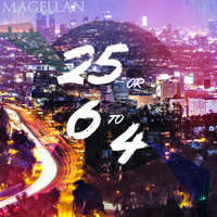 Magellan - 25 or 6 to 4