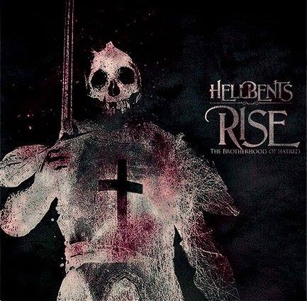 Hellbents Rise - The Brotherhood of Hatred