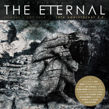 The Eternal - Sombre Light 2014 | 10th Anniversary E​.​P.