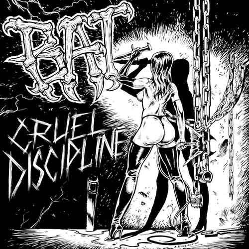 Bat - Cruel Discipline