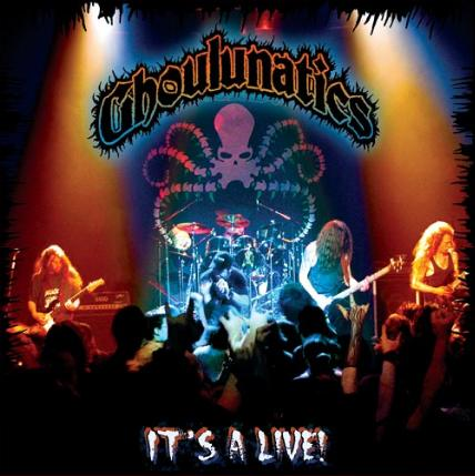 Ghoulunatics - It's a Live!