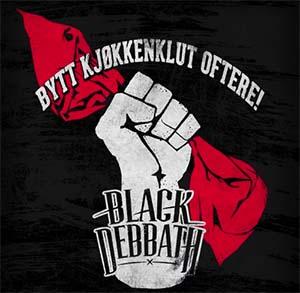 Black Debbath - Bytt kjøkkenklut oftere!