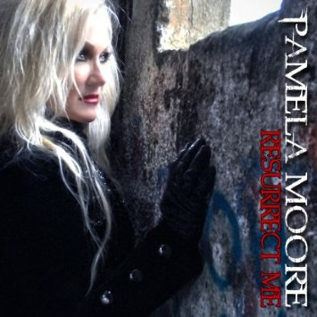 Pamela Moore - Resurrect Me
