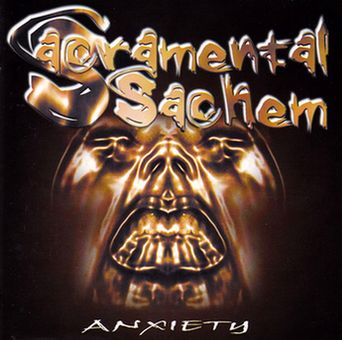 Sacramental Sachem - Anxiety