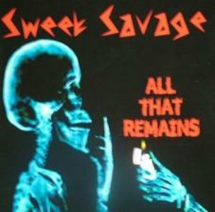 Sweet Savage - All That Remains