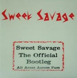 Sweet Savage - The Official Bootleg: All Areas Access Pass