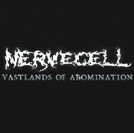 Nervecell - Vastlands of Abomination