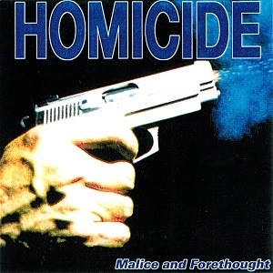 Homicide - Malice and Forethought