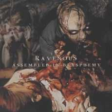The Ravenous - Assembled in Blasphemy