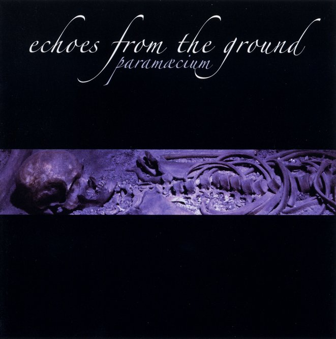 Paramæcium - Echoes from the Ground