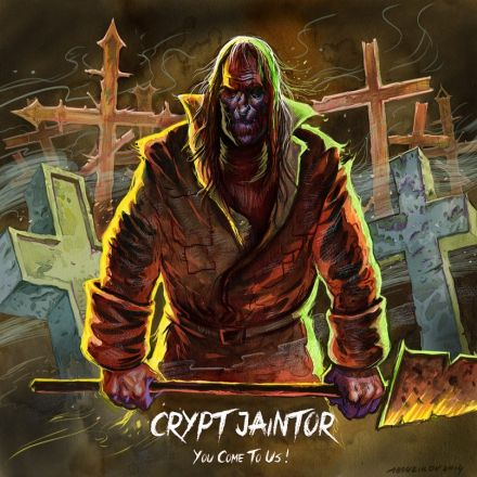 Crypt Jaintor - You Come to Us!