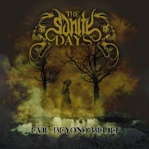 The Sanity Days - Evil Beyond Belief