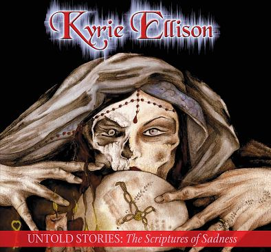 Kyrie Ellison - Untold Stories: The Scriptures of Sadness