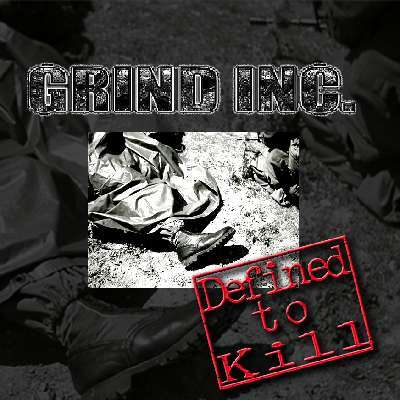 Grind Inc. - Defined to Kill