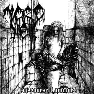 Mordhell - Cut Yourself and Die!!!