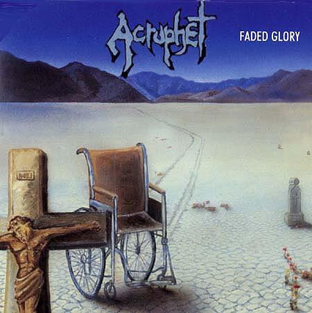 Acrophet - Faded Glory