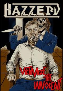 Hazzerd - Victimize the Innocent