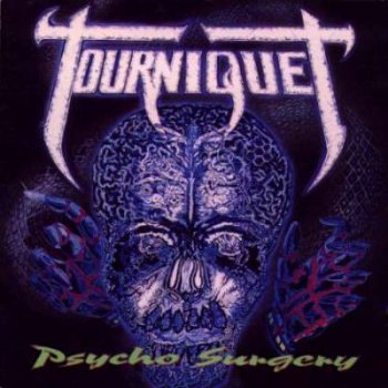 Tourniquet - Psycho Surgery