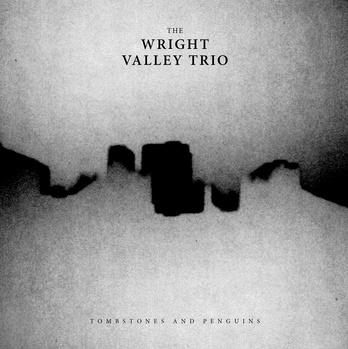 The Wright Valley Trio - Tombstones and Penguins