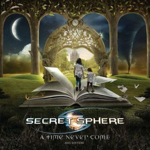 Secret Sphere - A Time Never Come - 2015 Edition