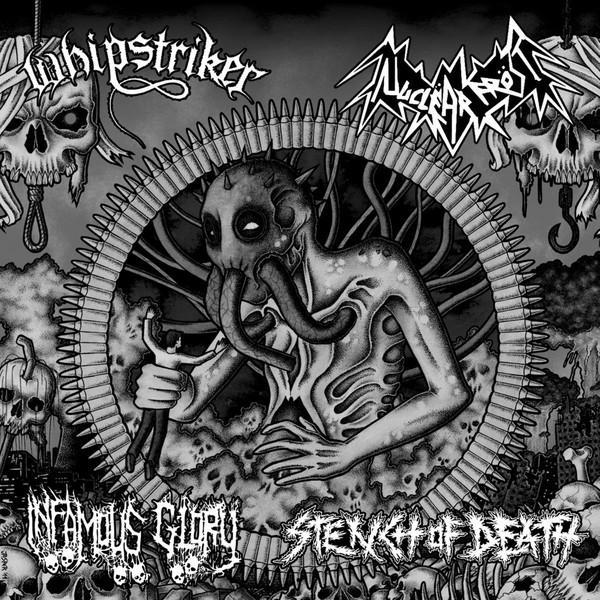 Infamous Glory / Nuclëar Fröst / Whipstriker - Whipstriker / Nuclëar Fröst / Infamous Glory / Stench of Death