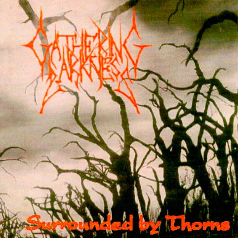 Gathering Darkness - Surrounded by Thorns