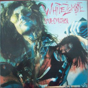 White Zombie - Soul Crusher