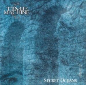Time Machine - Secret Oceans Part 2