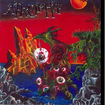 Atrophy - Atrophy