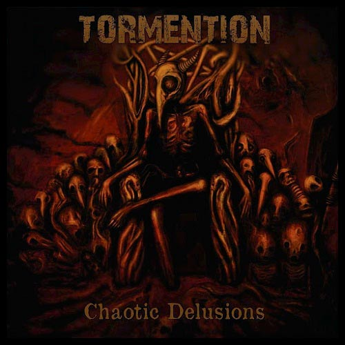Tormention - Chaotic Delusions