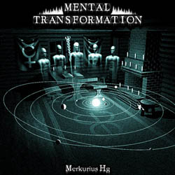 Mental Transformation - Merkurius Hg