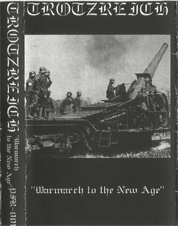 Trotzreich - Warmarch to the New Age
