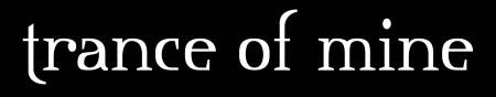 Trance of Mine - Logo