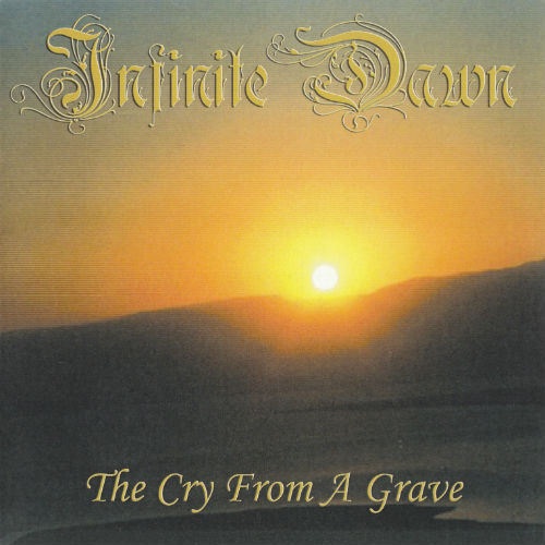 Infinite Dawn - The Cry from a Grave