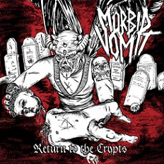 Mörbid Vomit - Return to the Crypts