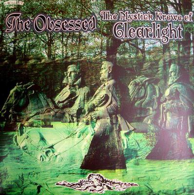 The Obsessed / The Mystick Krewe of Clearlight - The Obsessed / The Mystick Krewe of Clearlight