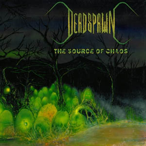 Deadspawn - The Source of Chaos