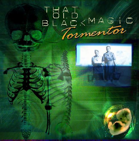 That Old Black Magic - Tormentor
