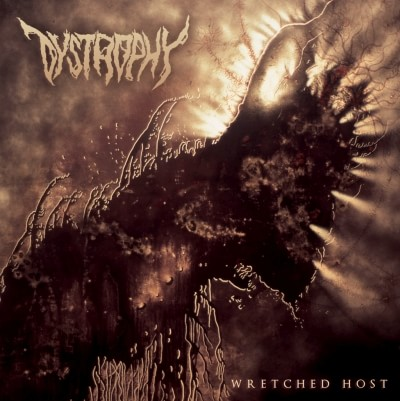 Dystrophy - Wretched Host